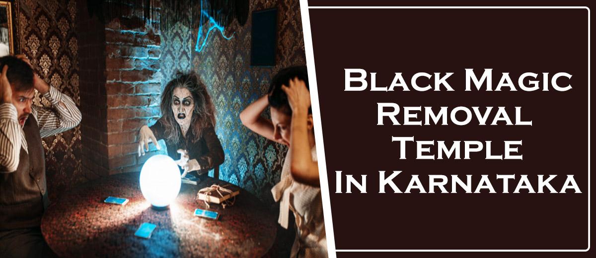 black magic removal temple in karnataka
