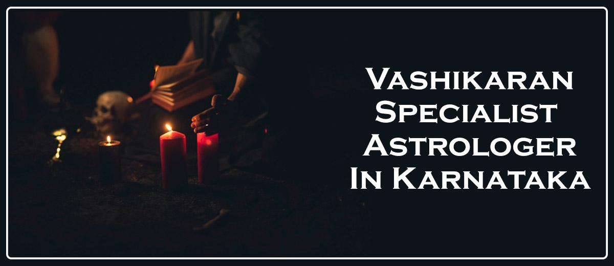 Vashikaran Specialist Astrologer In Karnataka