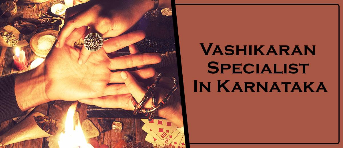 Vashikaran Specialist In Karnataka
