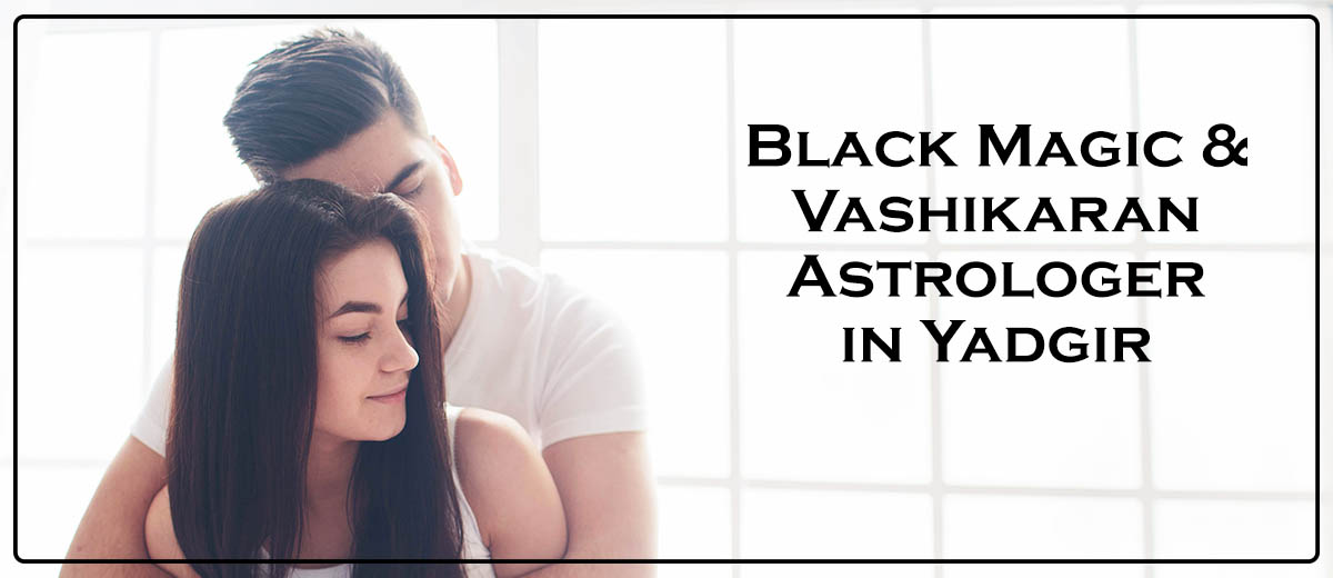 Black Magic Astrologer in Yadgir