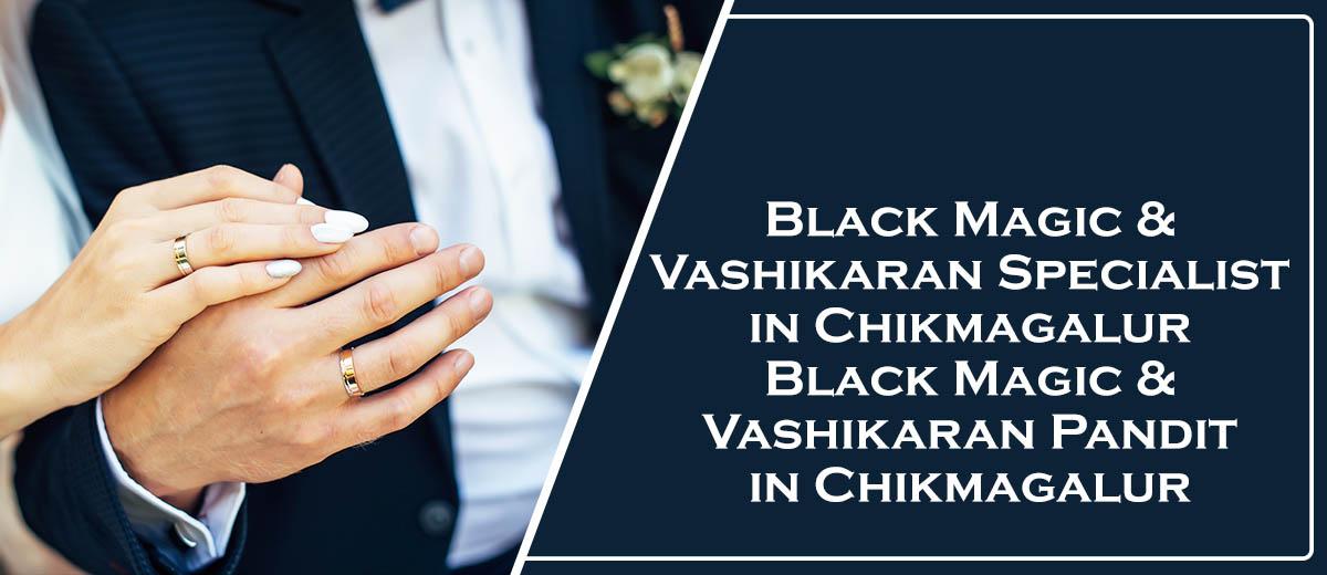 Black Magic Specialist in Chikmagalur