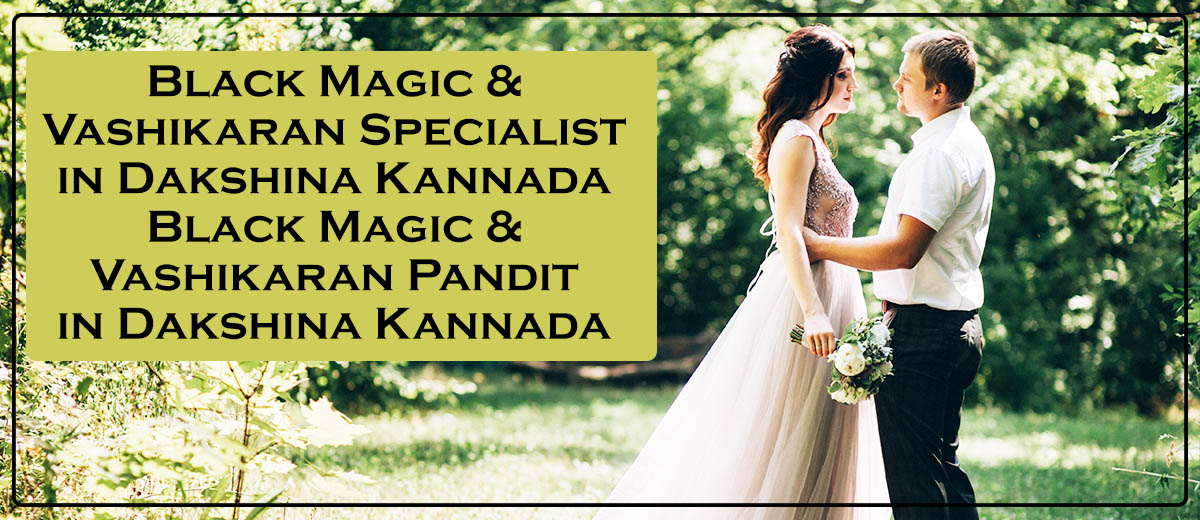 Black Magic Specialist in Dakshina Kannada
