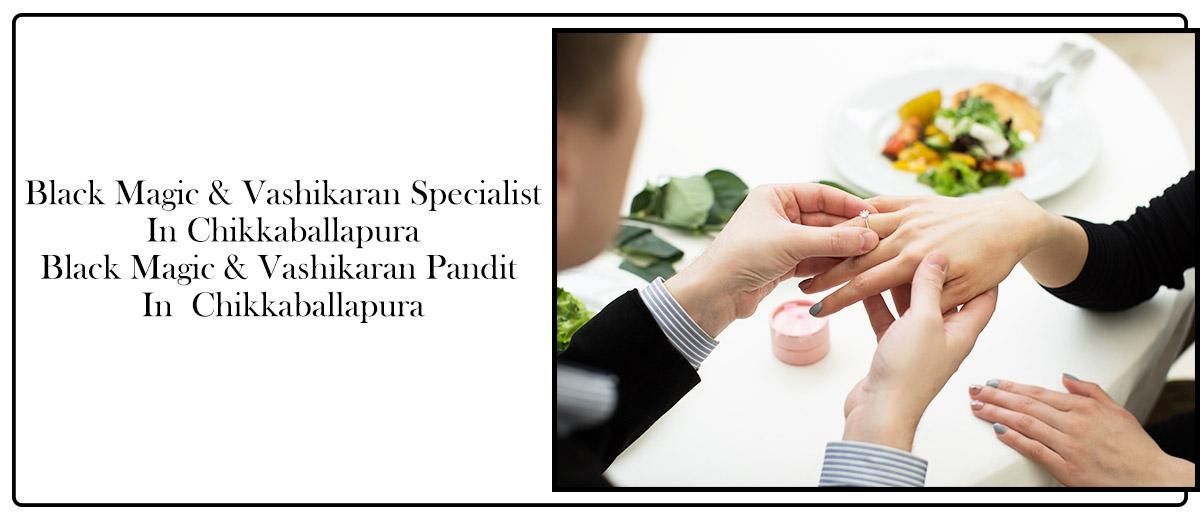 Black Magic & Vashikaran Specialist in Chikkaballapura | Black Magic & Vashikaran Pandit in Chikkaballapura