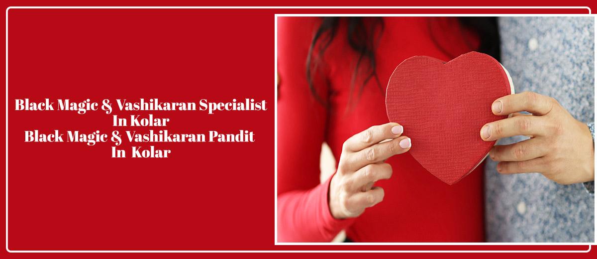 Black Magic & Vashikaran Specialist in Kolar