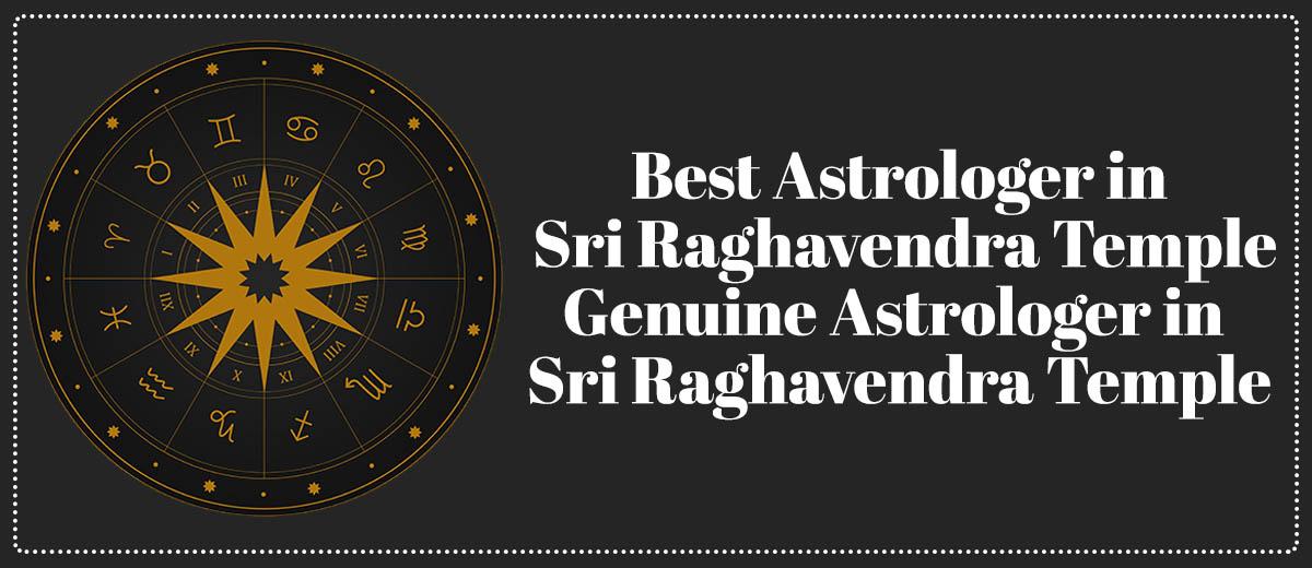 Best Astrologer In Sri Raghavendra Temple
