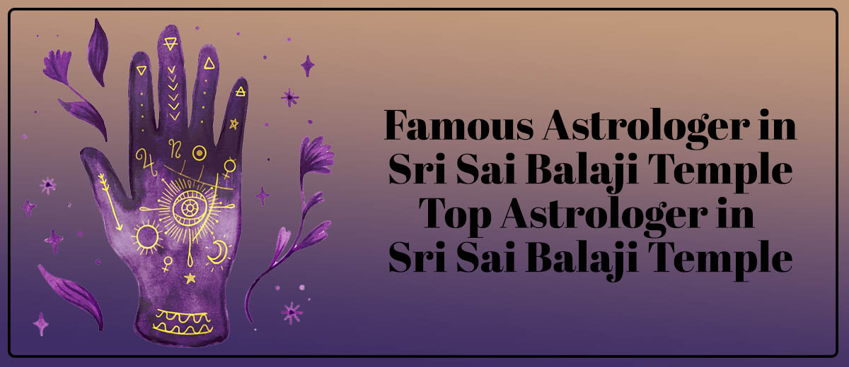 Famous Astrologer in Sri Sai Balaji Temple