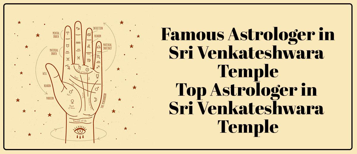 Famous Astrologer in sri Venkateshwara Temple