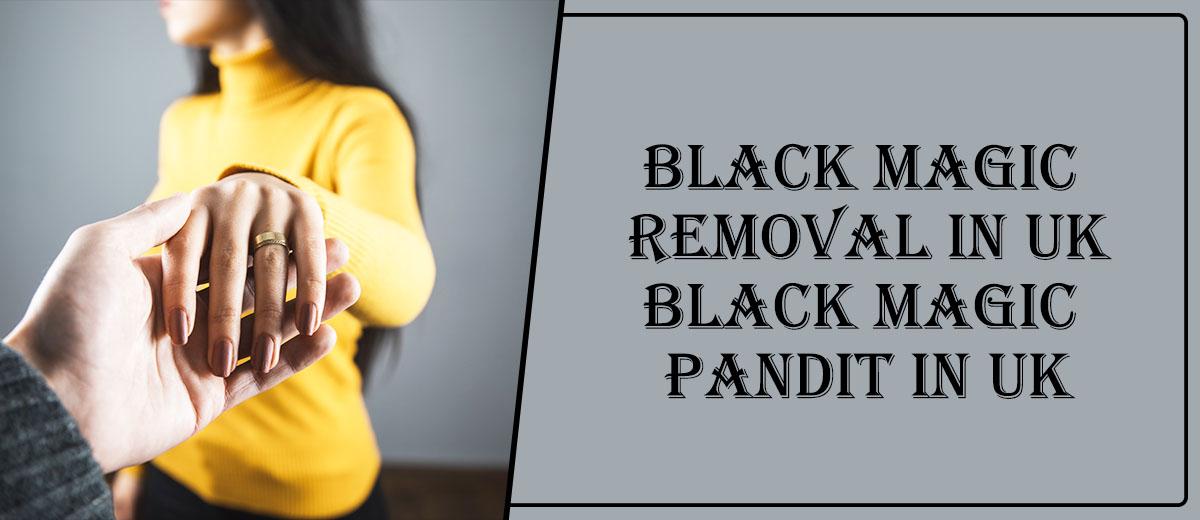 Black Magic Removal in UK