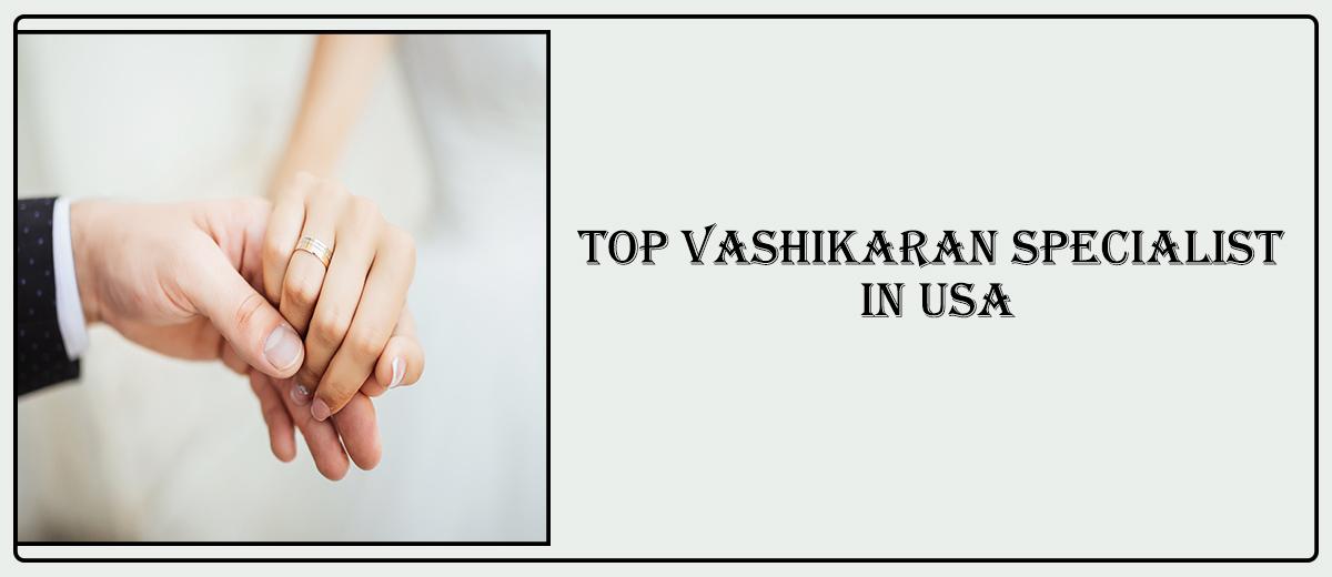 Top Vashikaran Specialist in USA