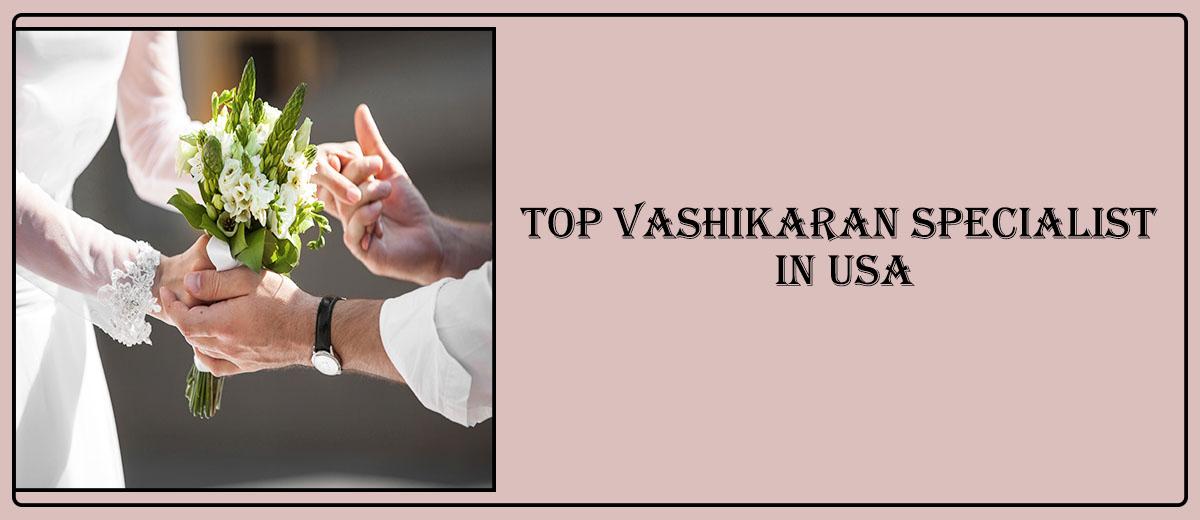 op Vashikaran Specialist in USA