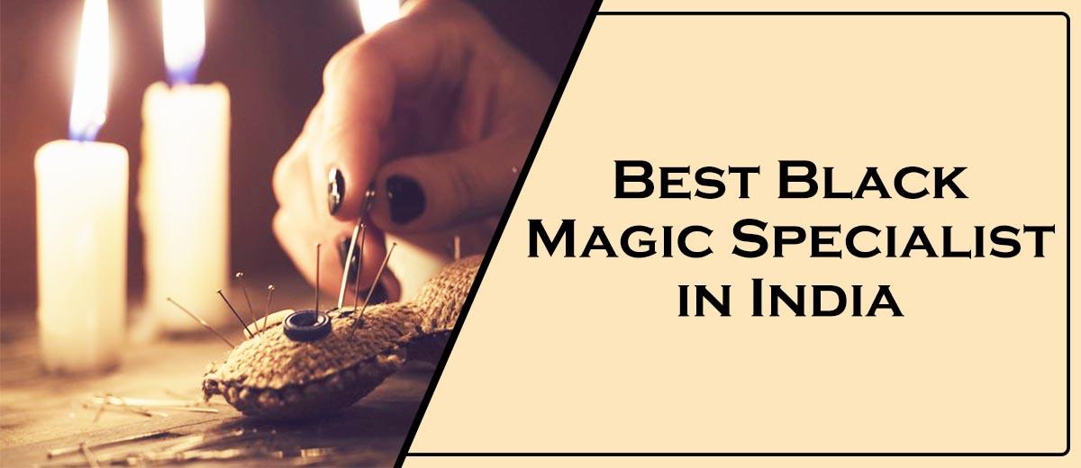 Best Black Magic Specialist in India