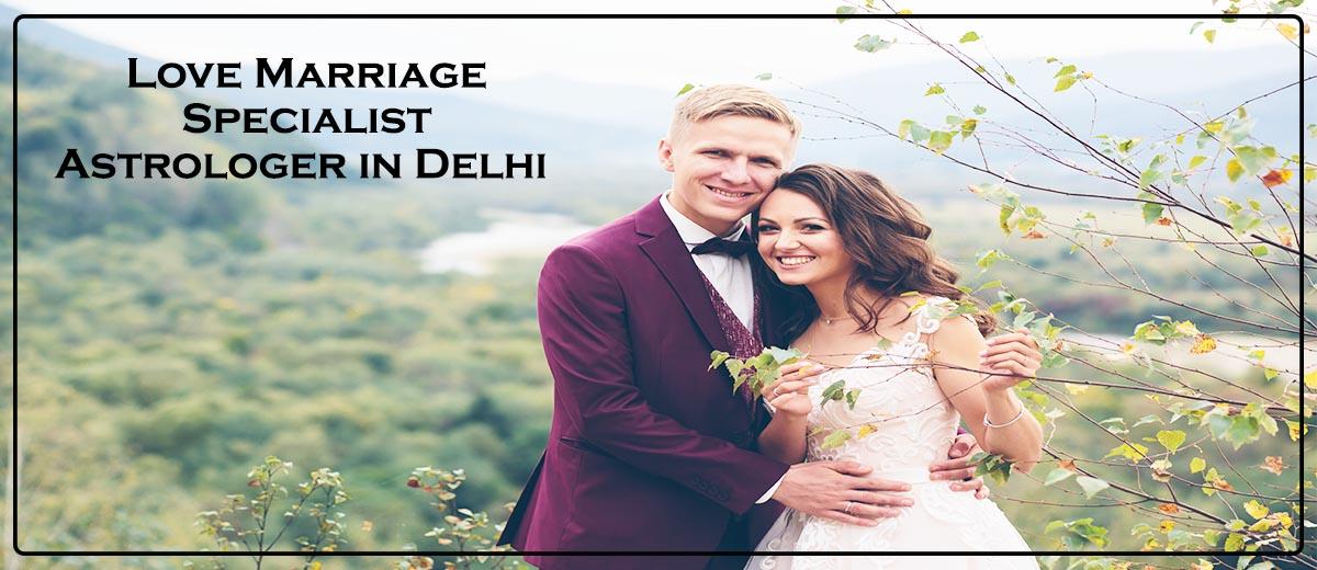 Love Marriage Specialist Astrologer in Delhi
