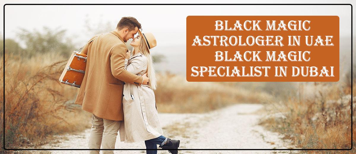 BLack Magic Astrologer in UAE