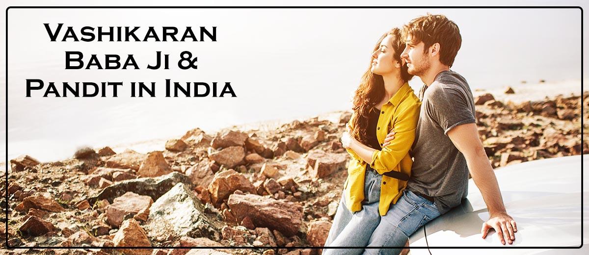 Vashikaran Baba Ji & Pandit in India