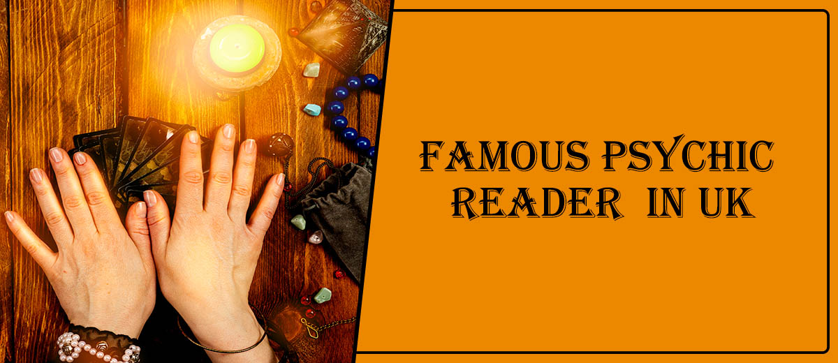 Famous Psychic Reader in UK