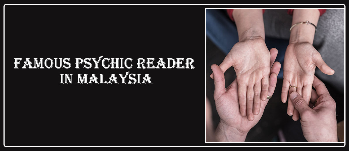 Famous Psychic Reader in Malaysia
