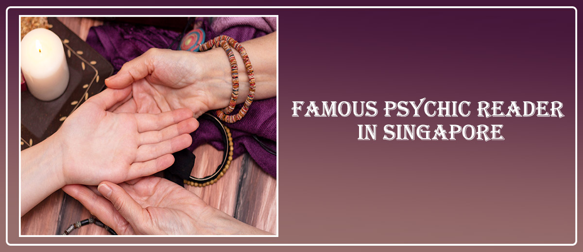 Famous Psychic Reader in Singapore