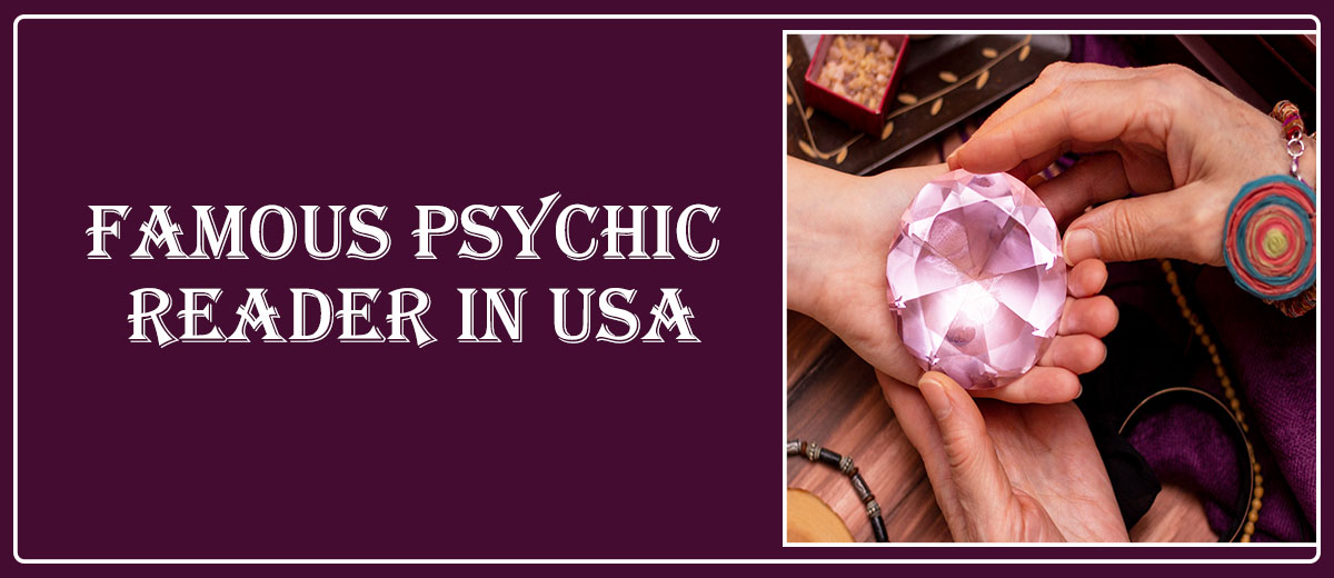 Famous Psychic Reader in USA