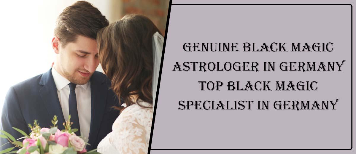 Genuine Black Magic Astrologer in Germany
