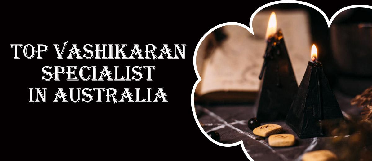 Top Vashikaran Specialist in Australia