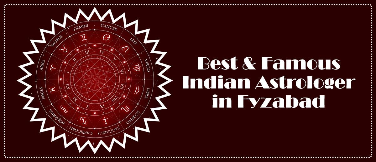 Best & Famous Indian Astrologer in Fyzabad