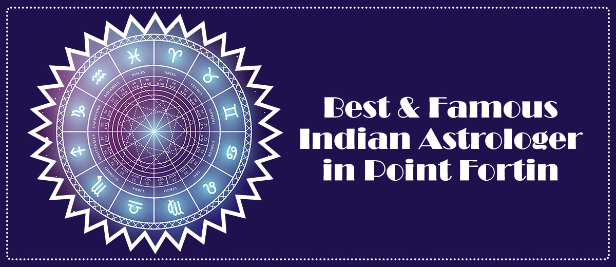 Best & Famous Indian Astrologer in Point Fortin