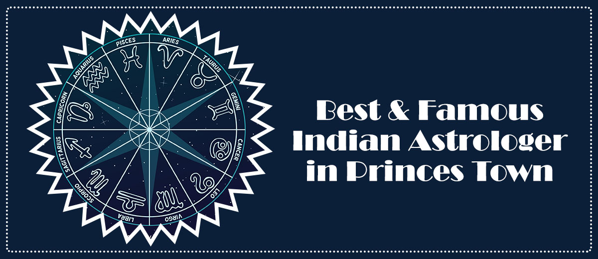 Best & Famous Indian Astrologer in Princes Town