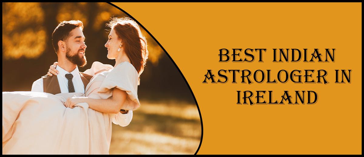 Best Indian Astrologer in Ireland