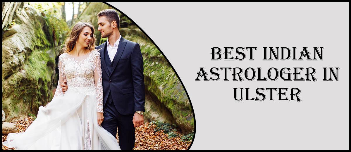 Best Indian Astrologer in Ulster