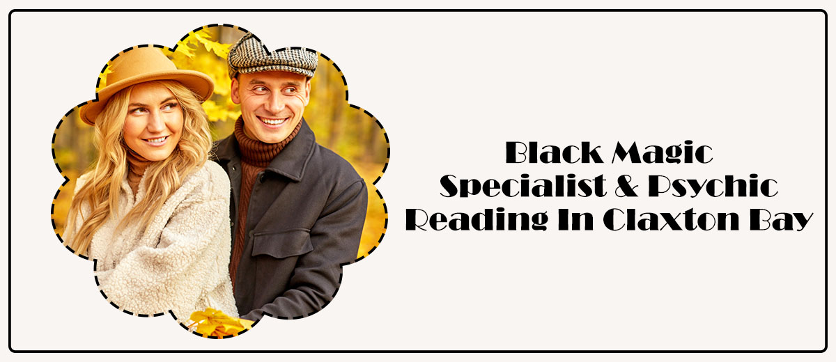 Black Magic Specialist & Psychic Reading in Claxton Bay