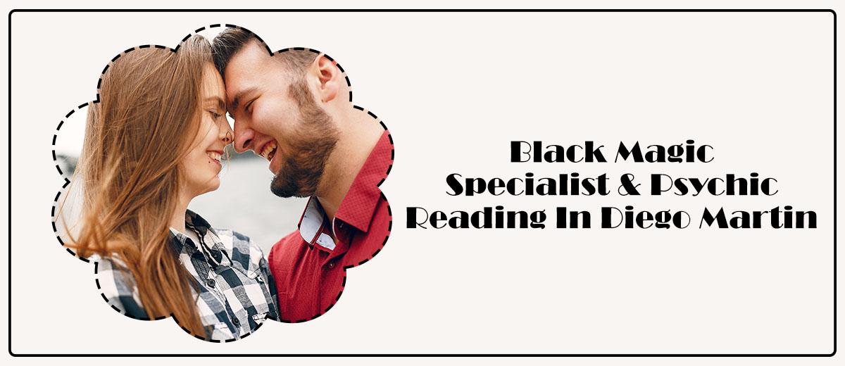 Black Magic Specialist & Psychic Reading in Diego Martin