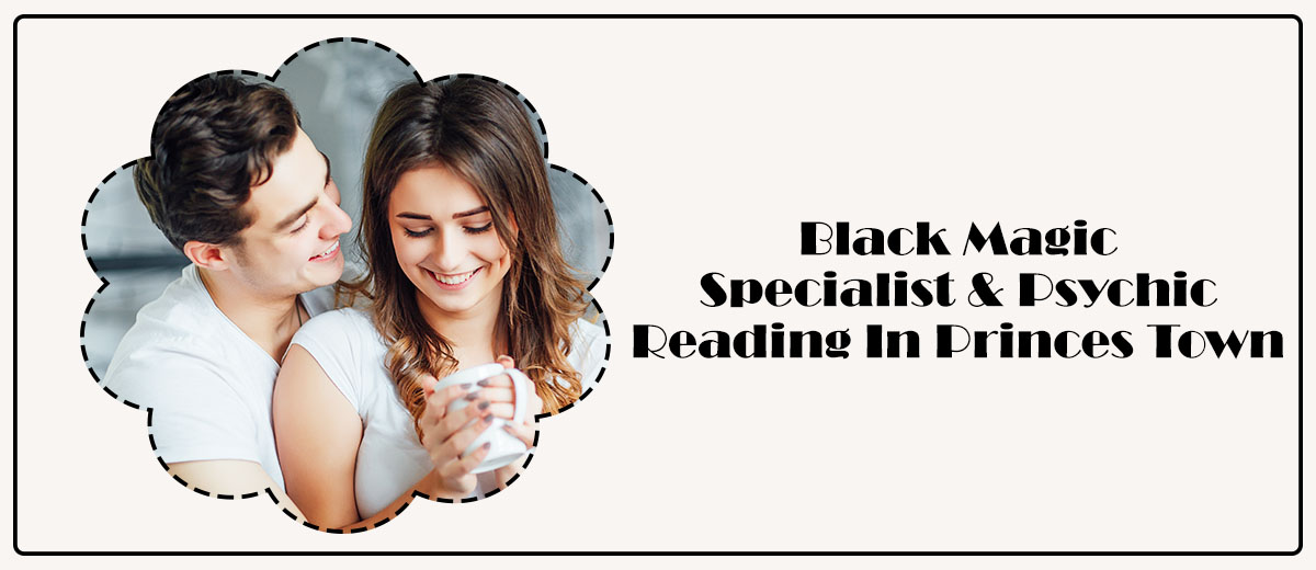 Black Magic Specialist & Psychic Reading in Princes Town