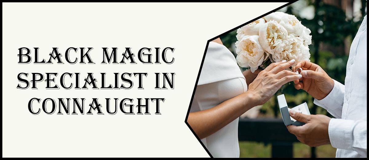 Black Magic Specialist in Connaught