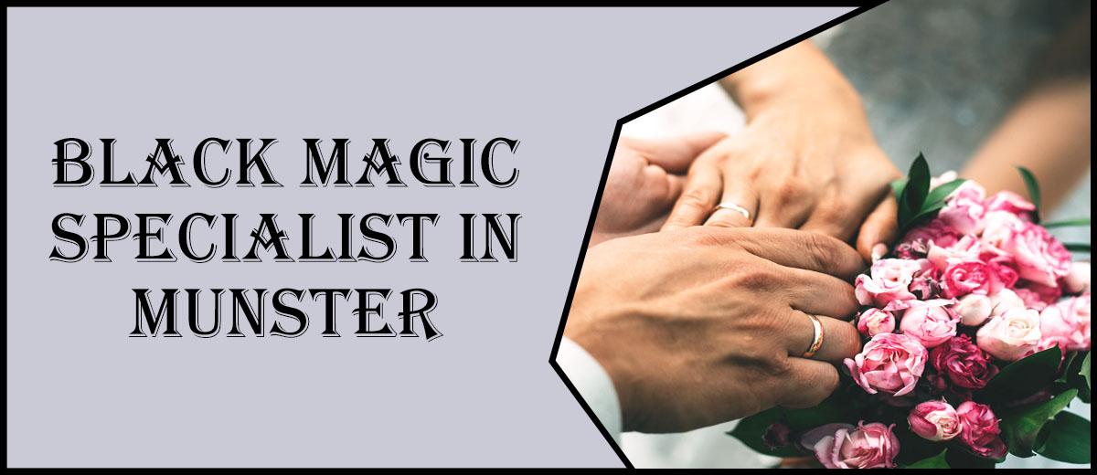 Black Magic Specialist in Munster