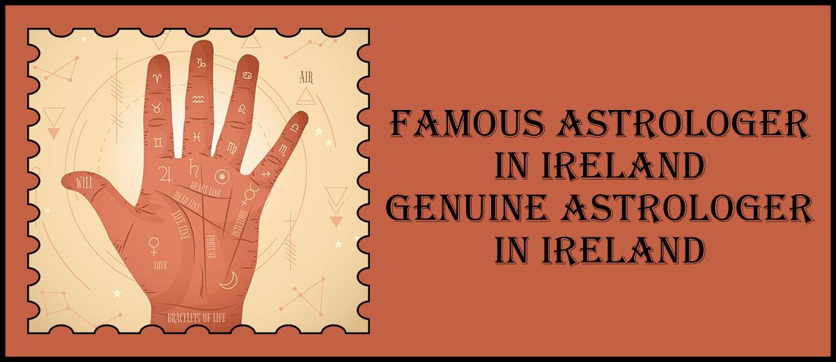Famous Astrologer in Ireland | Genuine Astrologer in Ireland