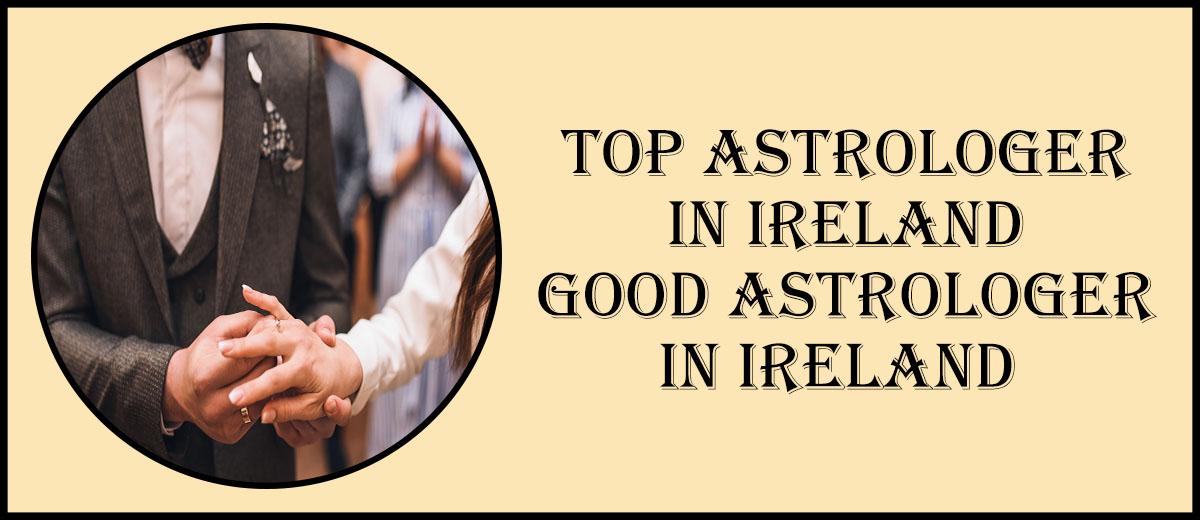 Top Astrologer in Ireland | Good Astrologer in Ireland